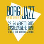 """Castelvere. Il 23 e 24 agosto 2015 in scena la seconda edizione di  """"Borgojazz. Aspettando la Festa del Vino"""""""