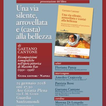 """Guardia Sanframondi, giovedì 25 la presentazione del libro """"Una via silente, arrovellata e (casta) alla bellezza"""" del Prof. Gaetano Cantone"""