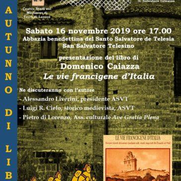 San Salvatore Telesino. Presentazione del libro di  Domenico Caiazza: Le vie francigene d'Italia