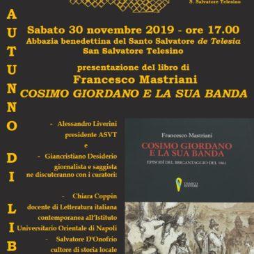 """San Salvatore Telesino. """"Un autunno di libri"""", Francesco Mastriani presenta: Cosimo Giordano e la sua Banda. Episodi del brigantaggio del 1861."""