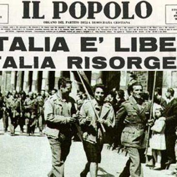 Accadde oggi: 25 aprile 1945, l'Italia riassapora la libertà