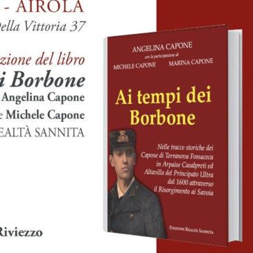 """Presentazione del libro: """"Ai tempi dei Borbone"""" di Angelina Capone"""