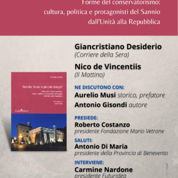 """Benevento, presentazione del libro di Antonio Gisondi """"Novella Atene o piccolo borgo?…"""""""